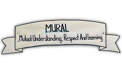 MURAL – Mutual Understanding, Respect and Learning
